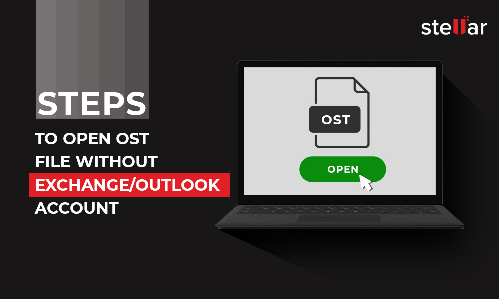 How to open the OST file without outlook or Exchange Account